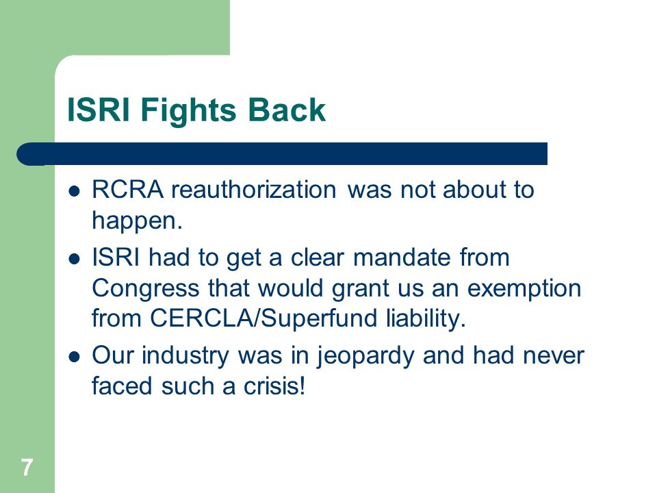 8 Our Argument Liability against scrap shippers was an unintended consequence of CERCLA.
