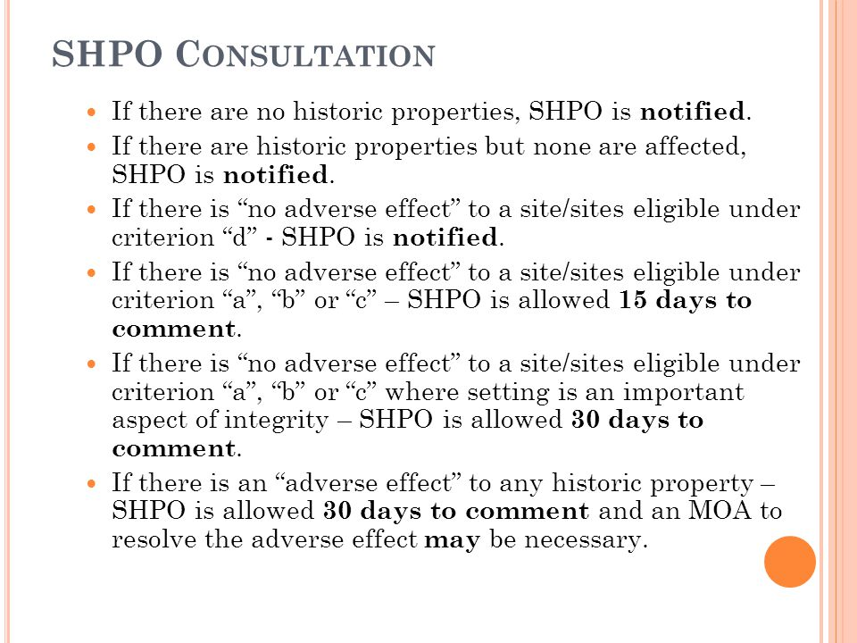 SHPO C ONSULTATION If there are no historic properties, SHPO is notified.