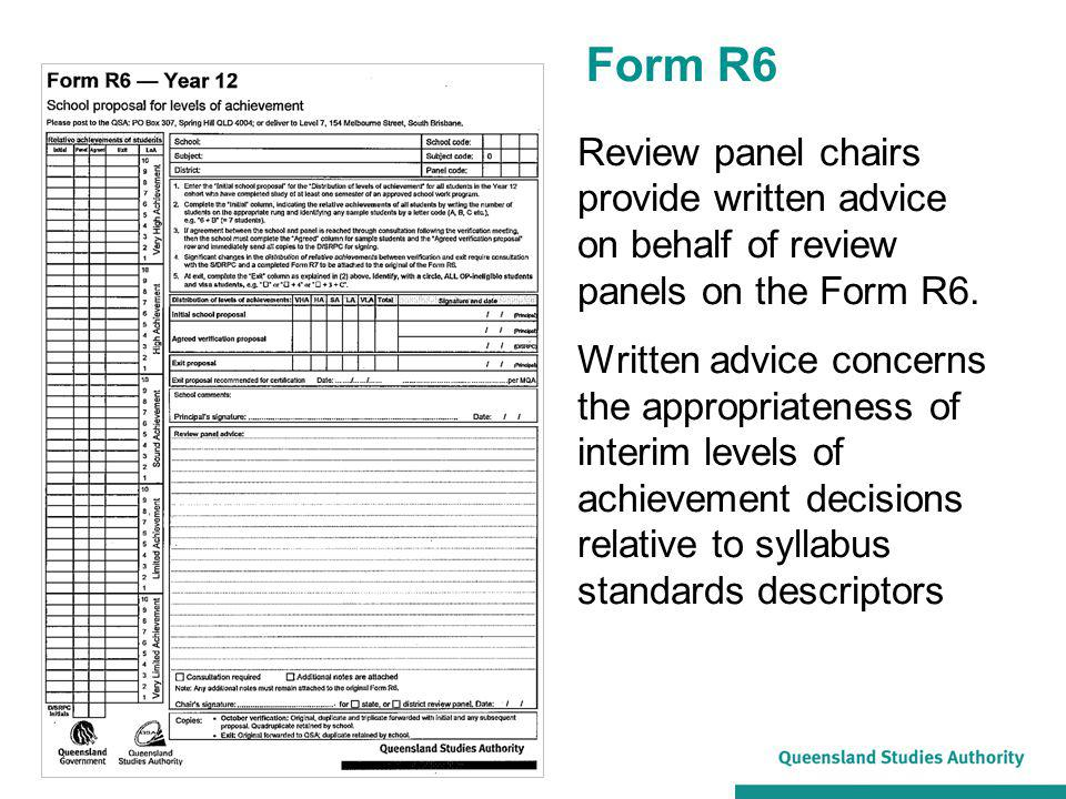 Written advice to schools Provide clear, concise, constructive, factual, respectful and relevant advice about the: school's decisions as evidenced in sample folios quality of assessment and judgments, based on the syllabus and evidence cited from the verification submission evidence found ― advice does not pre-empt or make assumptions about future events
