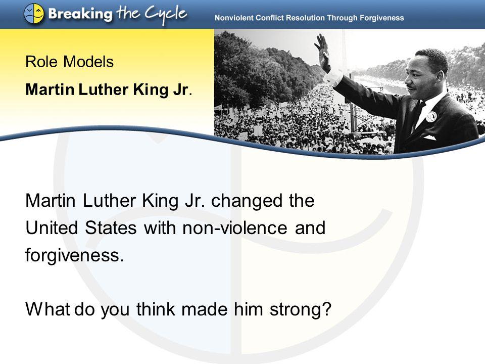 Role Models Martin Luther King Jr. Martin Luther King Jr.