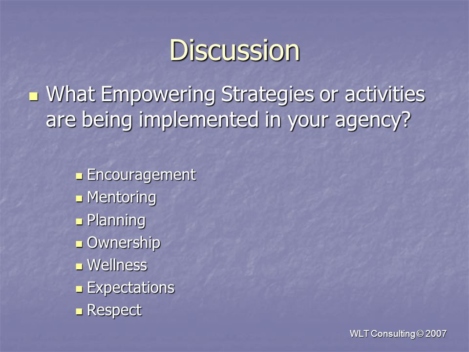 Discussion What Empowering Strategies or activities are being implemented in your agency.