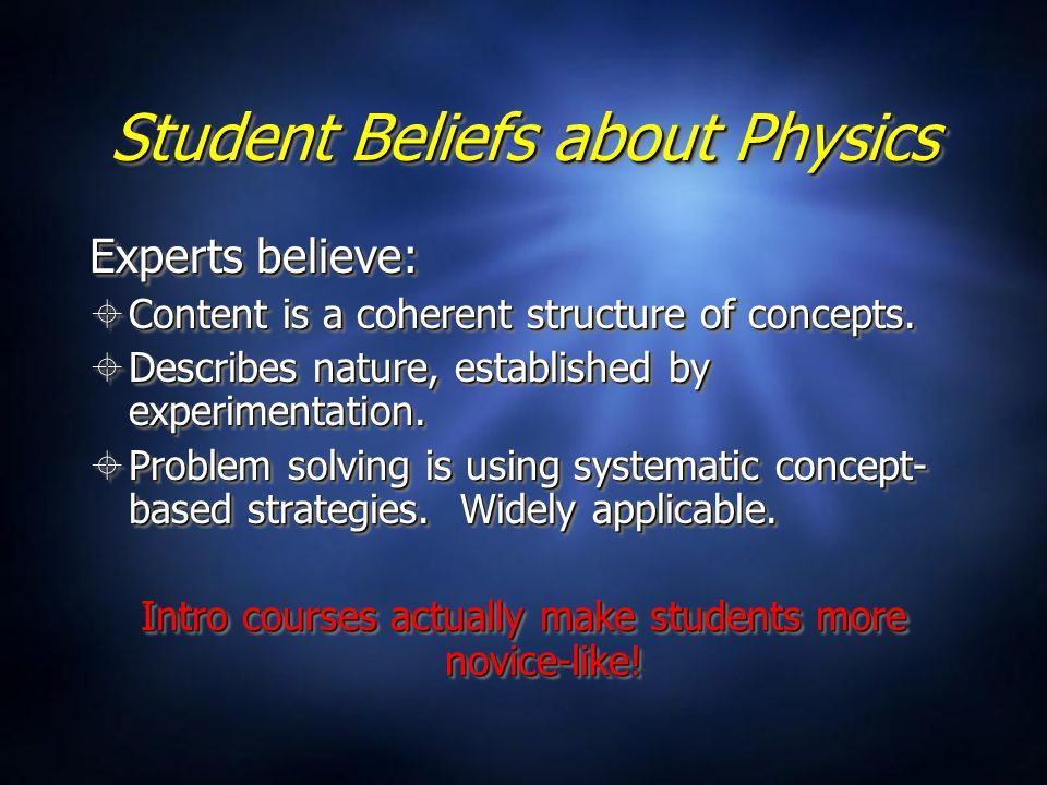 Student Beliefs about Physics Experts believe:  Content is a coherent structure of concepts.