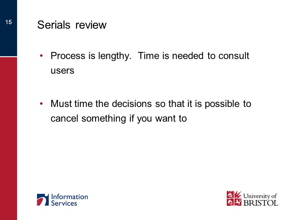 15 Serials review Process is lengthy.