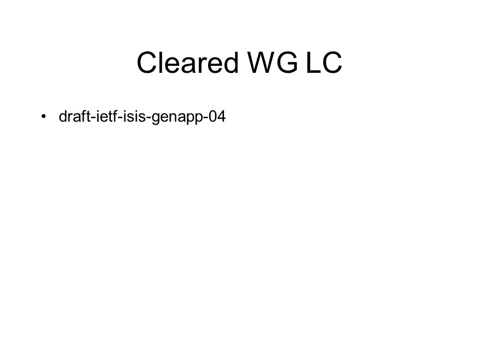 Cleared WG LC draft-ietf-isis-genapp-04