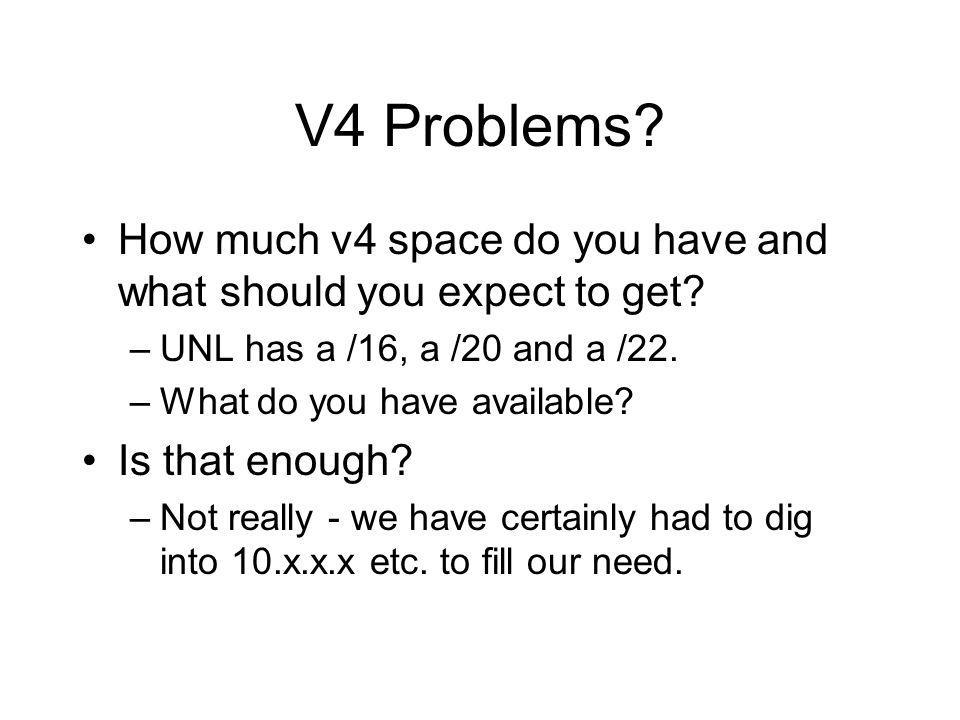 V4 Problems. How much v4 space do you have and what should you expect to get.