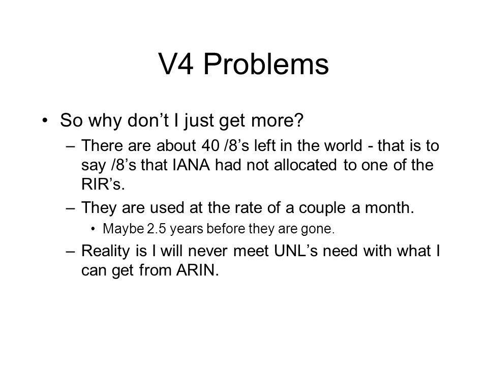 V4 Problems So why don't I just get more.
