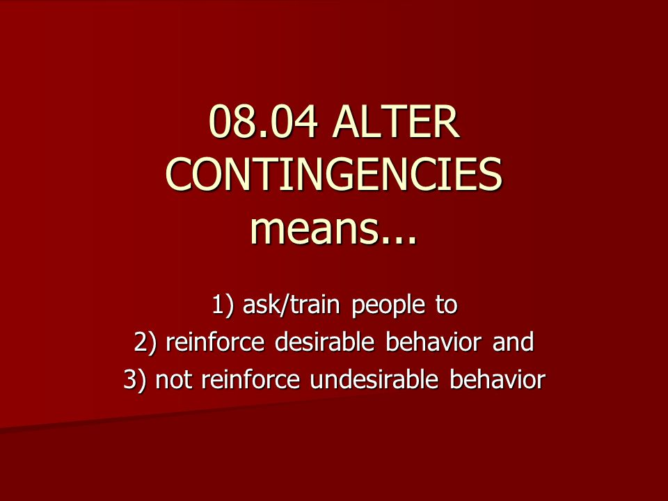 08.04 ALTER CONTINGENCIES means...