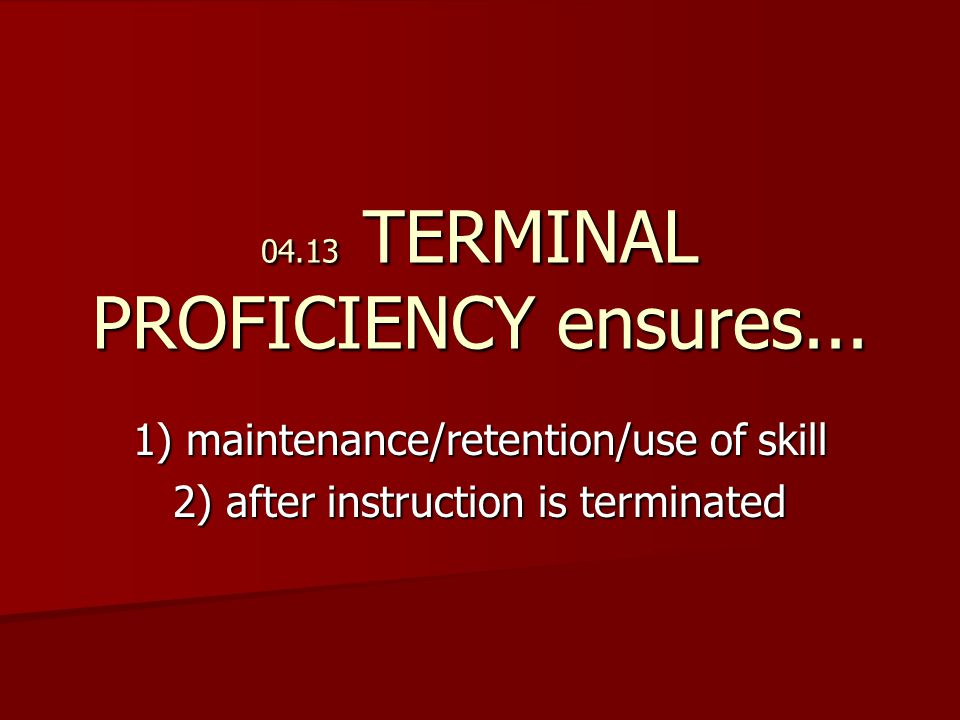 04.13 TERMINAL PROFICIENCY ensures...
