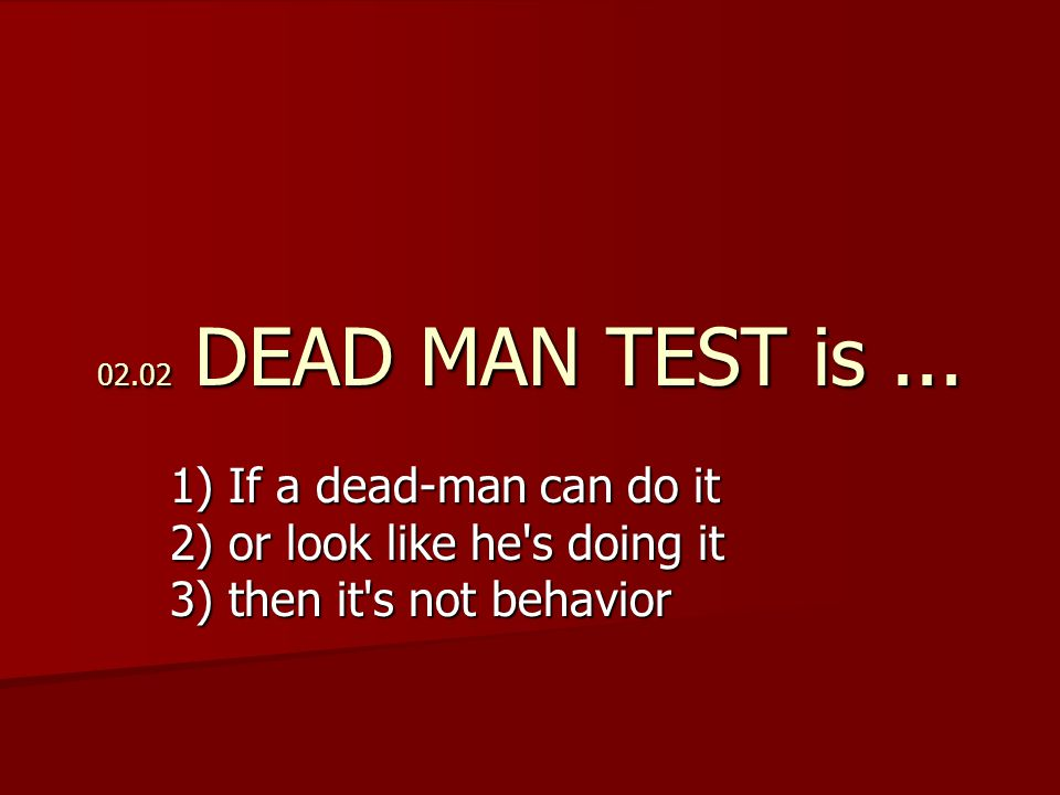 02.02 DEAD MAN TEST is...