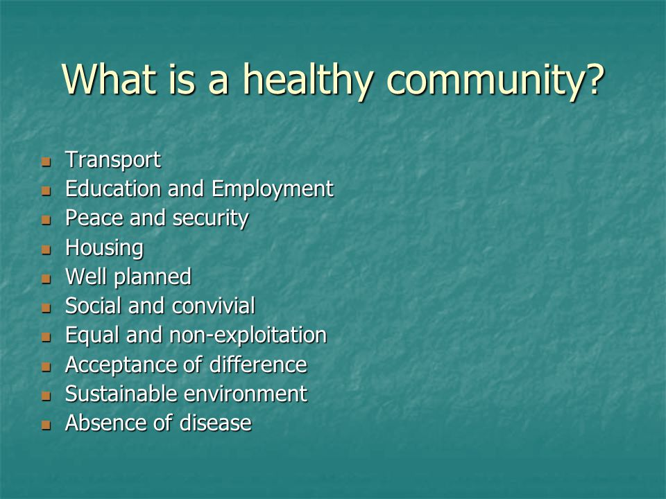 What is a healthy community.