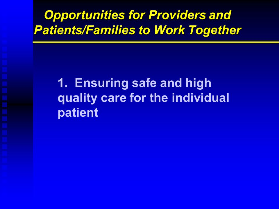 Opportunities for Providers and Patients/Families to Work Together 1.