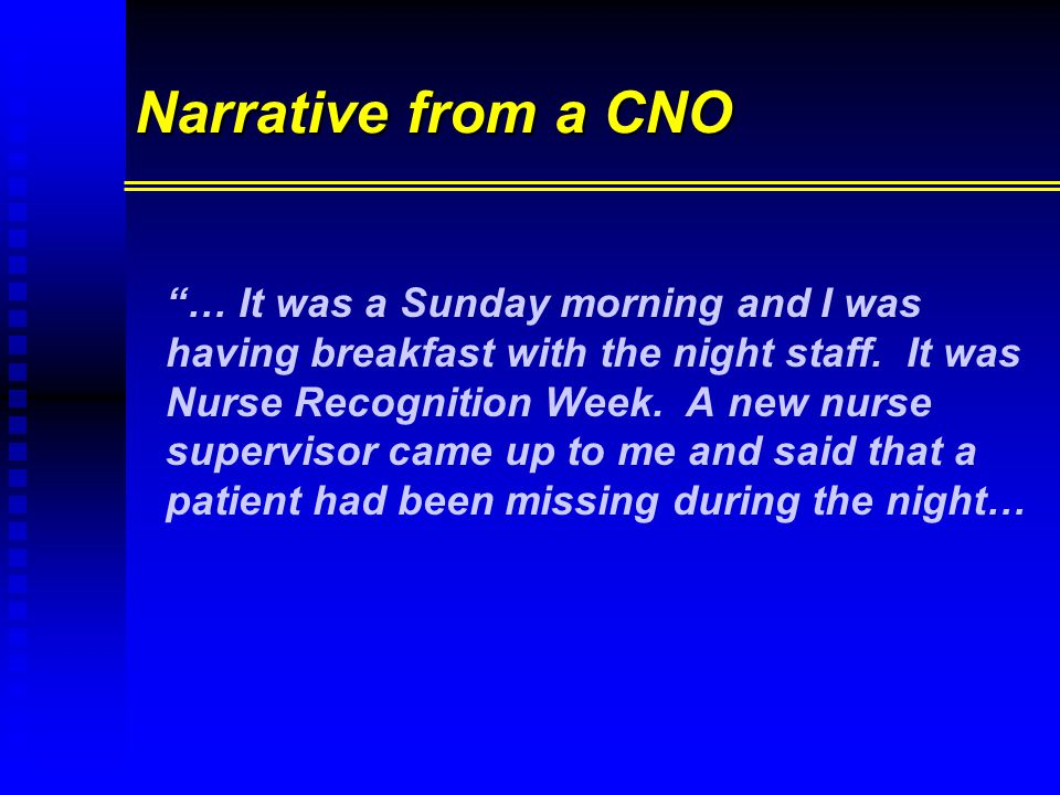 "Narrative from a CNO ""… It was a Sunday morning and I was having breakfast with the night staff. It was Nurse Recognition Week. A new nurse supervisor"