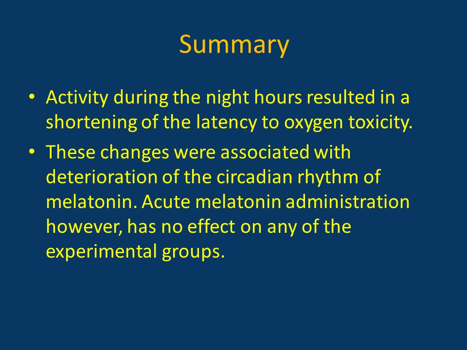 Summary Activity during the night hours resulted in a shortening of the latency to oxygen toxicity.