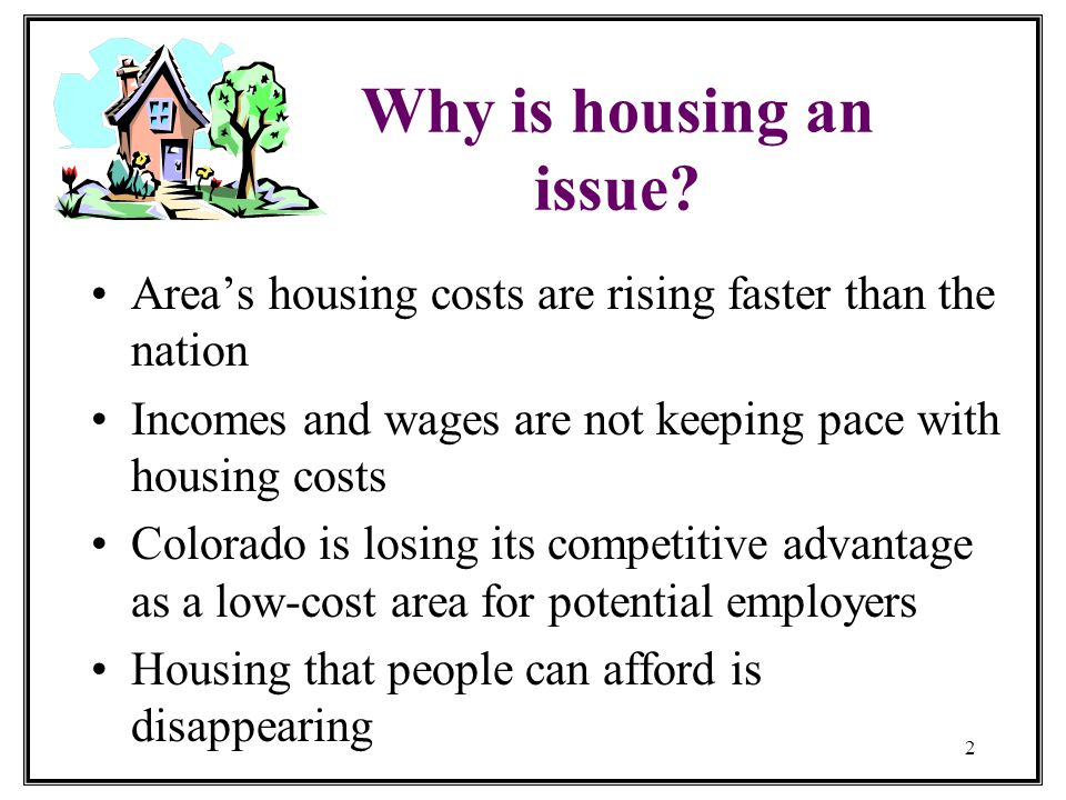 2 Why is housing an issue.