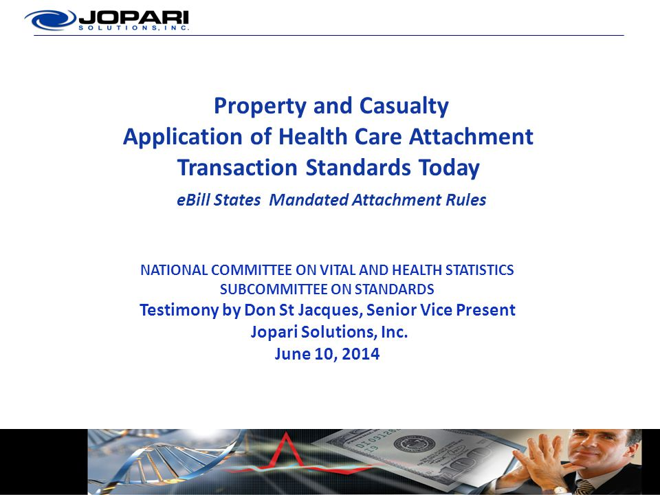 Property and Casualty Application of Health Care Attachment Transaction Standards Today eBill States Mandated Attachment Rules NATIONAL COMMITTEE ON V