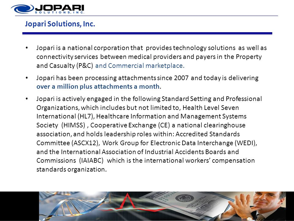 Jopari Solutions, Inc. Jopari is a national corporation that provides technology solutions as well as connectivity services between medical providers