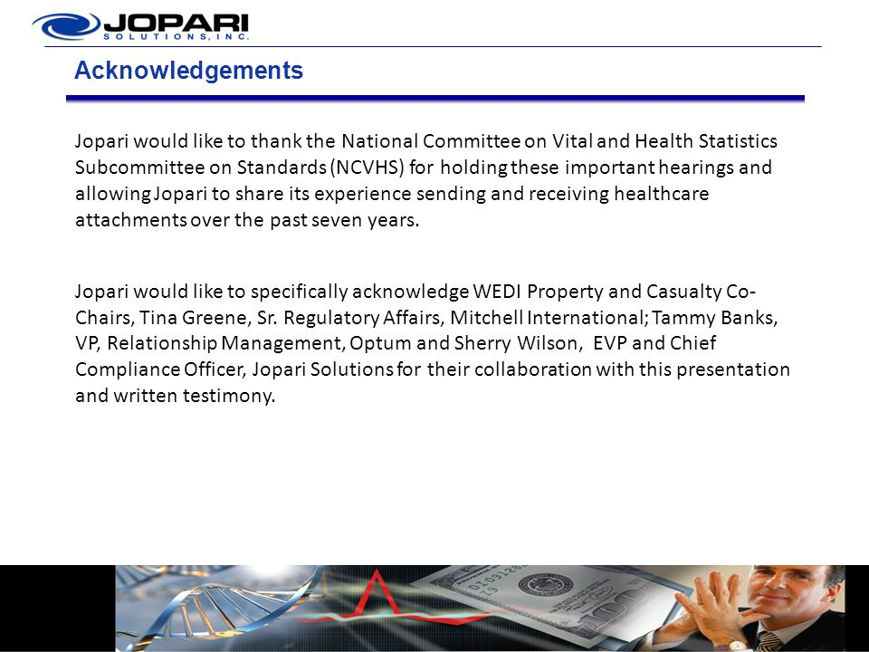Acknowledgements Jopari would like to thank the National Committee on Vital and Health Statistics Subcommittee on Standards (NCVHS) for holding these