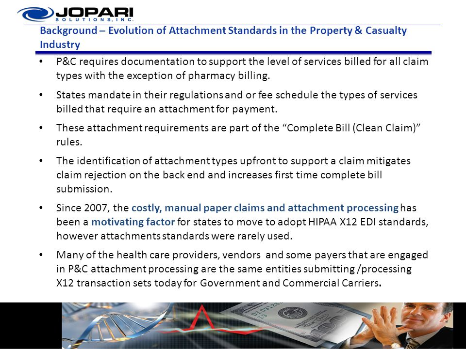 Background – Evolution of Attachment Standards in the Property & Casualty Industry P&C requires documentation to support the level of services billed