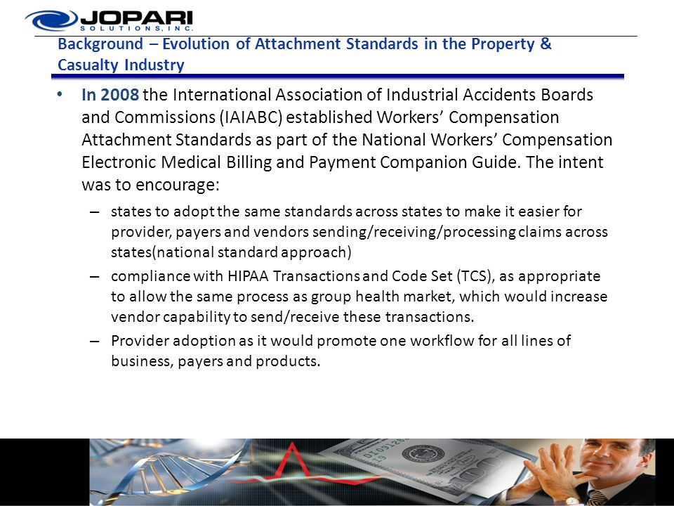 Background – Evolution of Attachment Standards in the Property & Casualty Industry In 2008 the International Association of Industrial Accidents Board