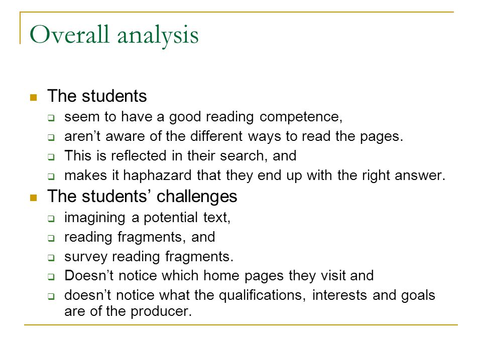 Overall analysis The students  seem to have a good reading competence,  aren't aware of the different ways to read the pages.
