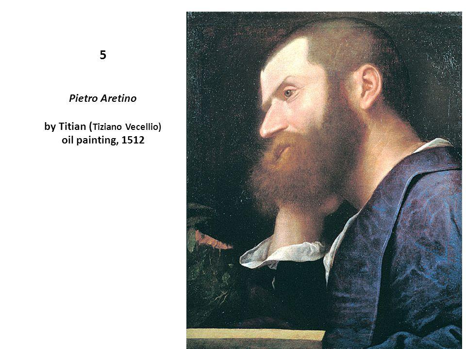 5 Pietro Aretino by Titian ( Tiziano Vecellio) oil painting, 1512