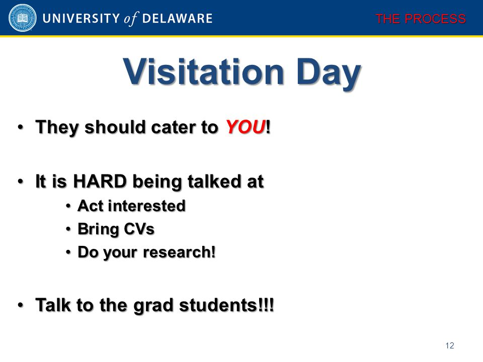 Visitation Day 12 THE PROCESS They should cater to YOU!They should cater to YOU.