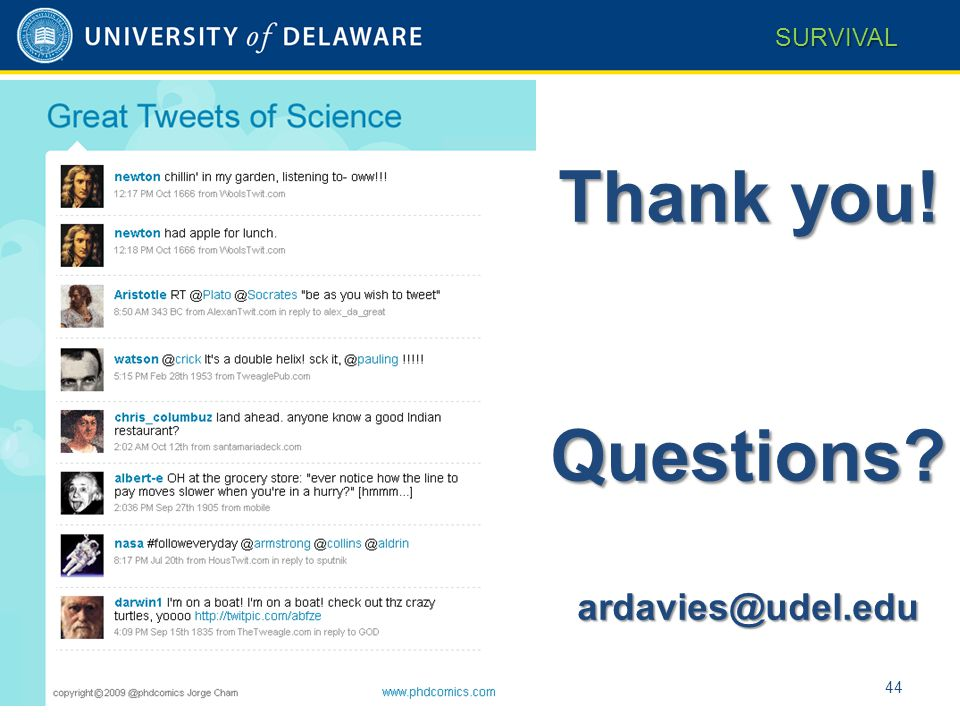 Thank you! Questions ardavies@udel.edu 44 SURVIVAL