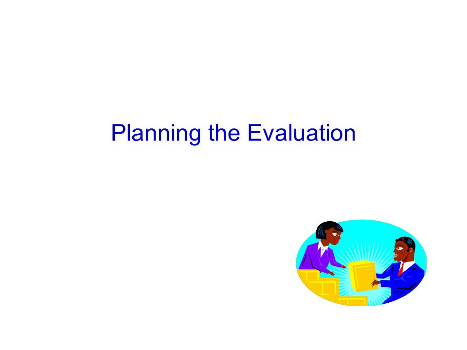 Planning the Evaluation