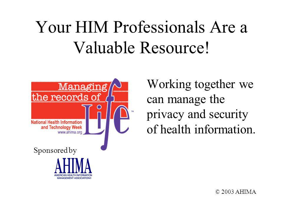 Your HIM Professionals Are a Valuable Resource.