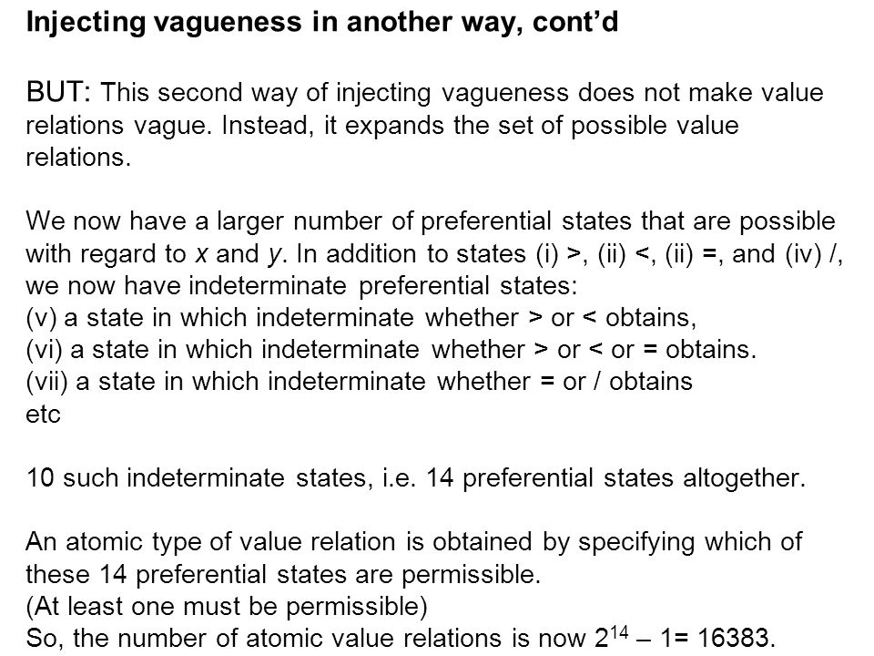 Injecting vagueness in another way, cont'd BUT: This second way of injecting vagueness does not make value relations vague.