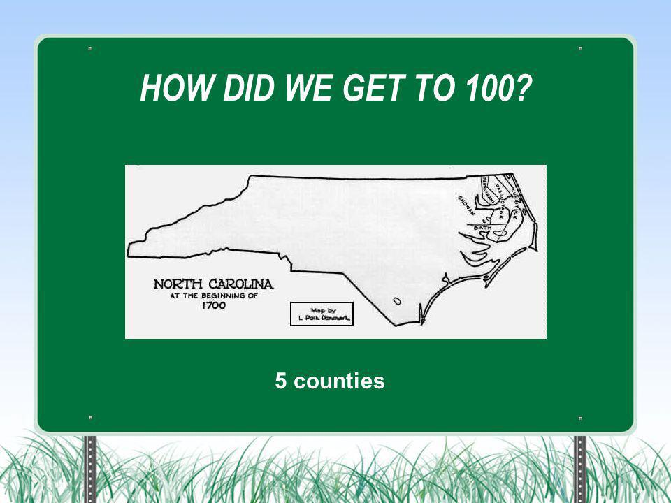 HOW DID WE GET TO 100? 5 counties