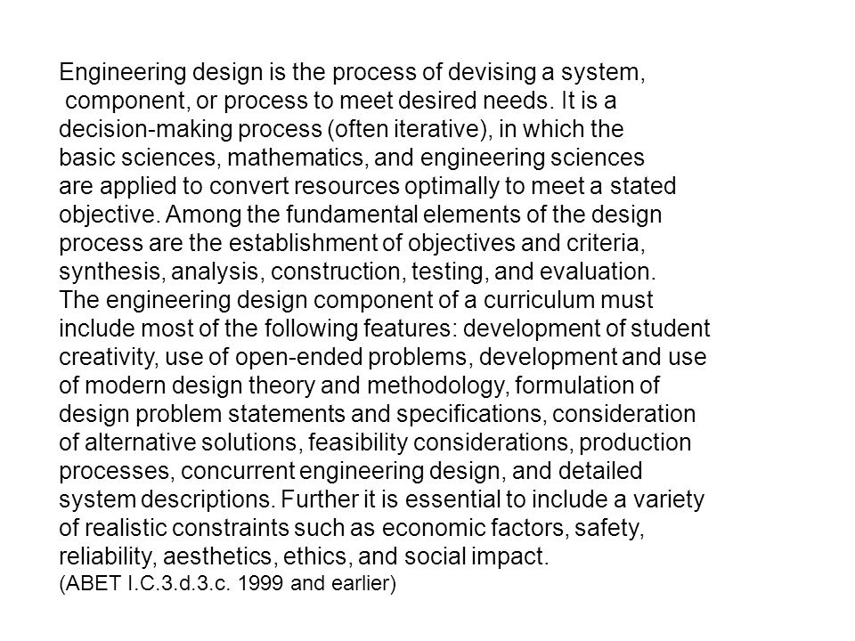 What is the Nature of the Design Process.There is no definitive formulation of the problem.