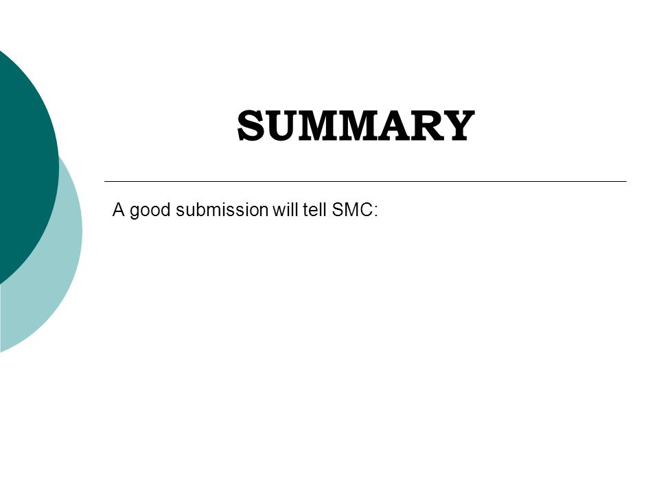 SUMMARY A good submission will tell SMC: