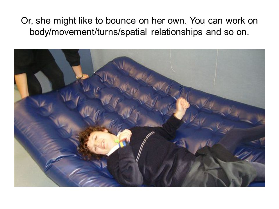 Or, she might like to bounce on her own.