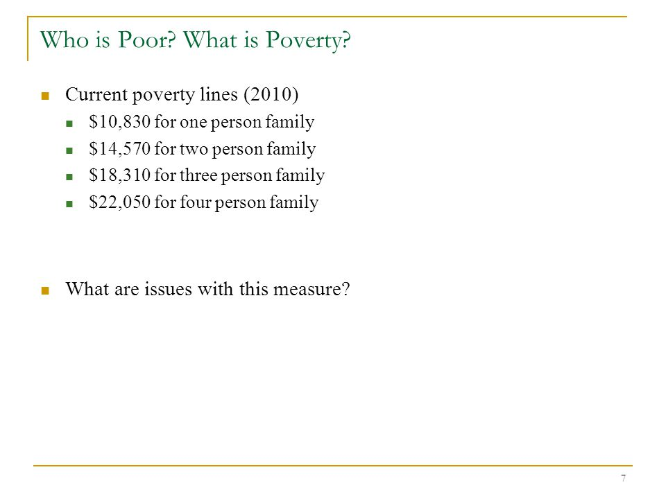 7 Who is Poor. What is Poverty.