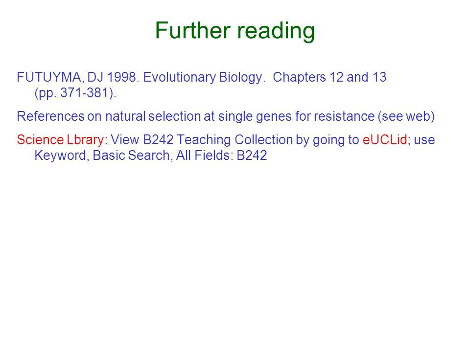 Further reading FUTUYMA, DJ 1998. Evolutionary Biology.