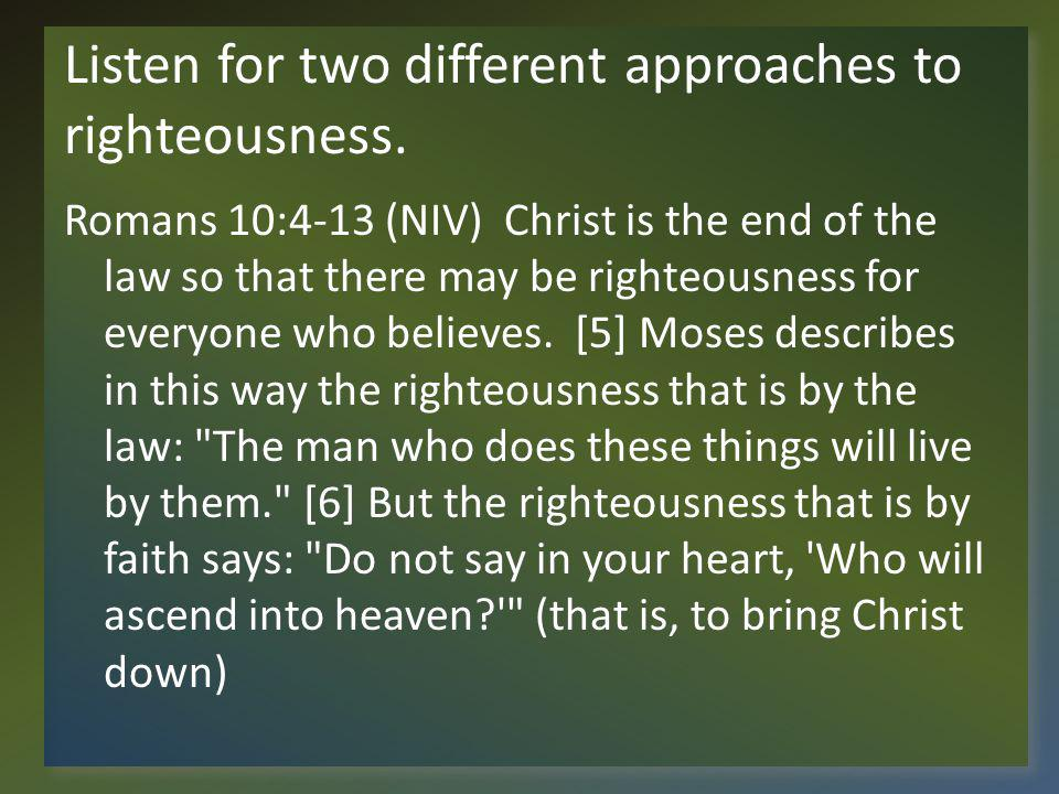 Listen for two different approaches to righteousness.