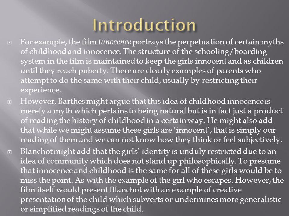  For example, the film Innocence portrays the perpetuation of certain myths of childhood and innocence.