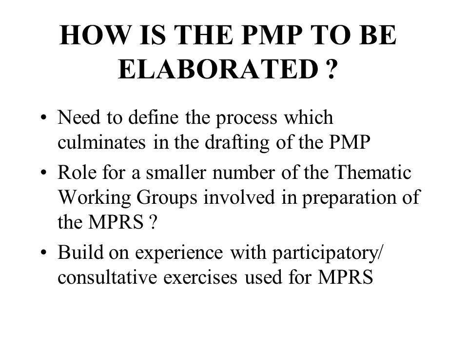 HOW IS THE PMP TO BE ELABORATED ? Need to define the process which culminates in the drafting of the PMP Role for a smaller number of the Thematic Wor
