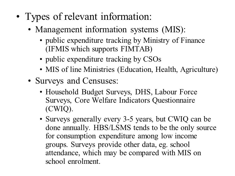 Types of relevant information: Management information systems (MIS): public expenditure tracking by Ministry of Finance (IFMIS which supports FIMTAB)