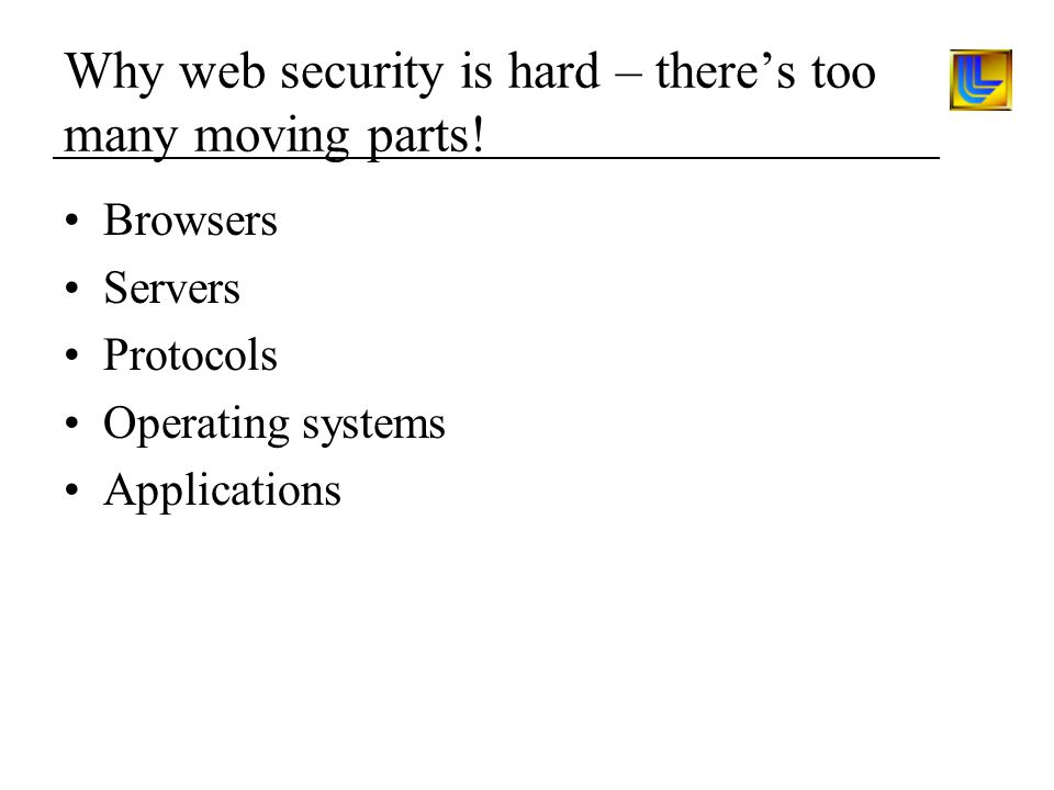 Why web security is hard – there's too many moving parts.