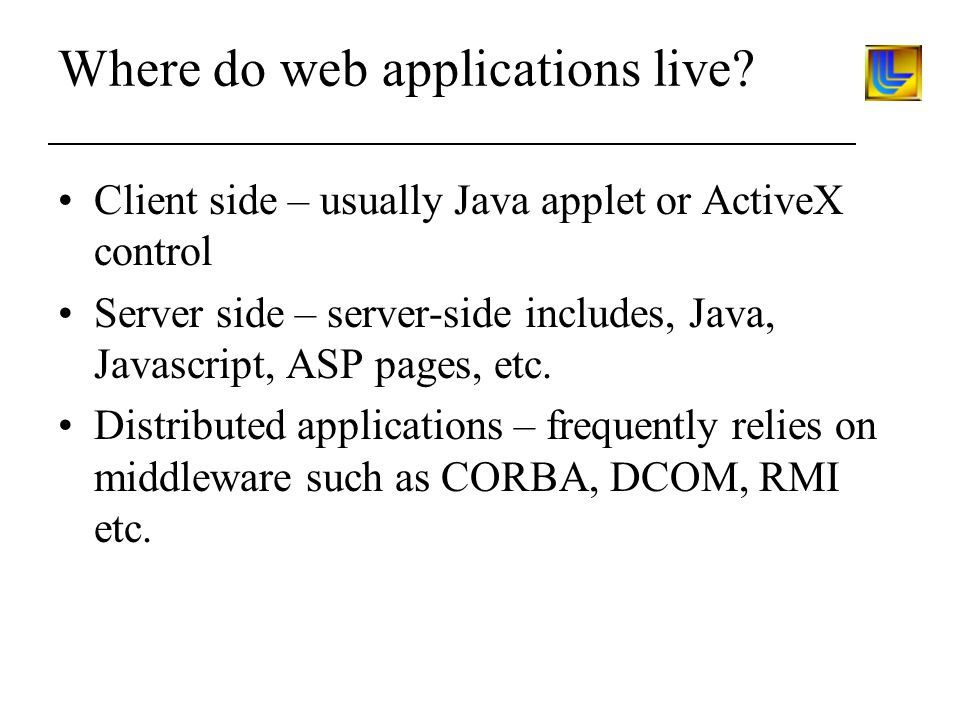 Where do web applications live.
