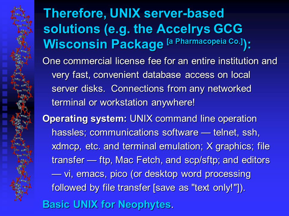 Therefore, UNIX server-based solutions (e.g.