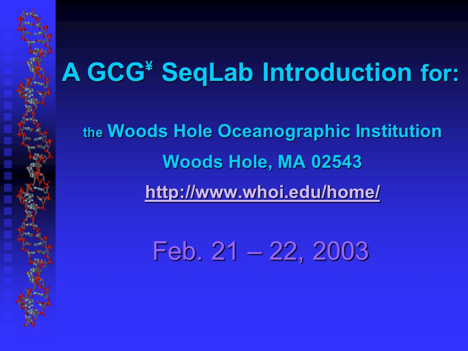 the Woods Hole Oceanographic Institution Woods Hole, MA 02543 http://www.whoi.edu/home/ http://www.whoi.edu/home/ Feb.