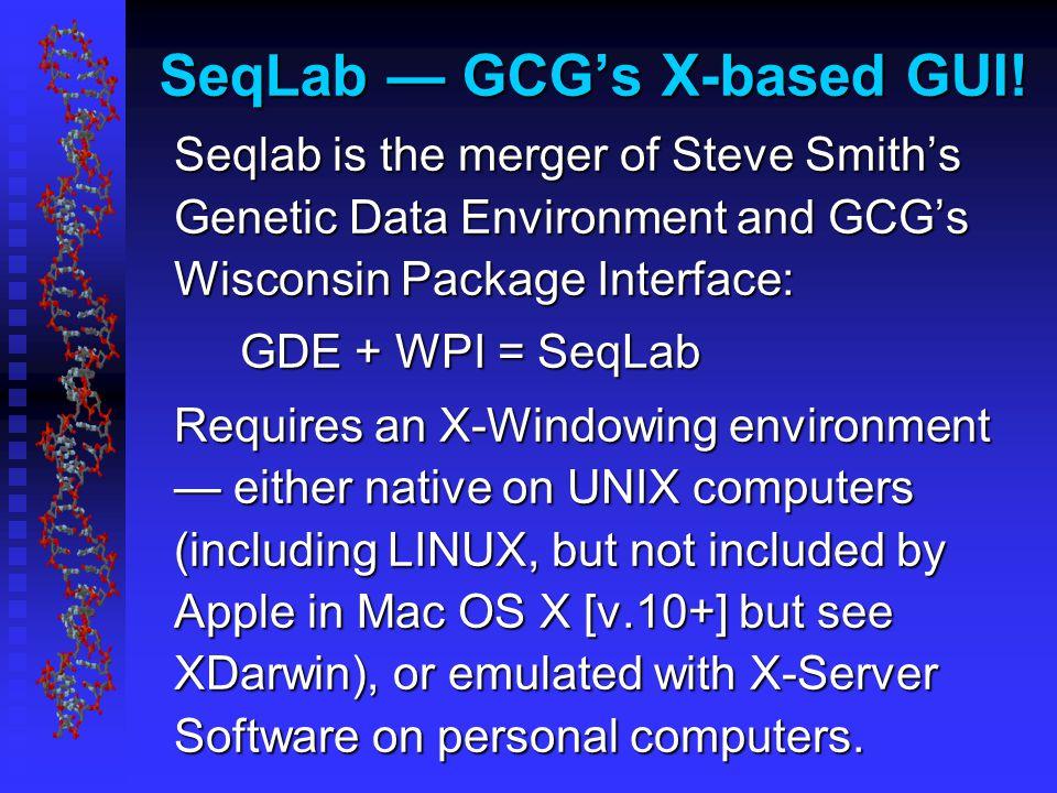 SeqLab — GCG's X-based GUI.