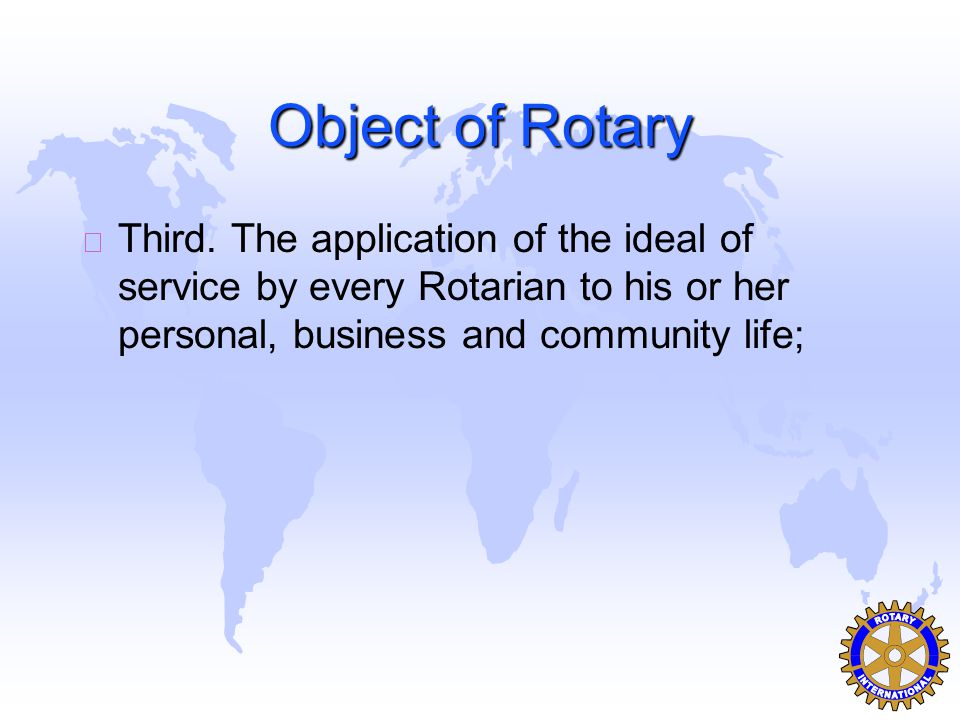 Object of Rotary u Third.