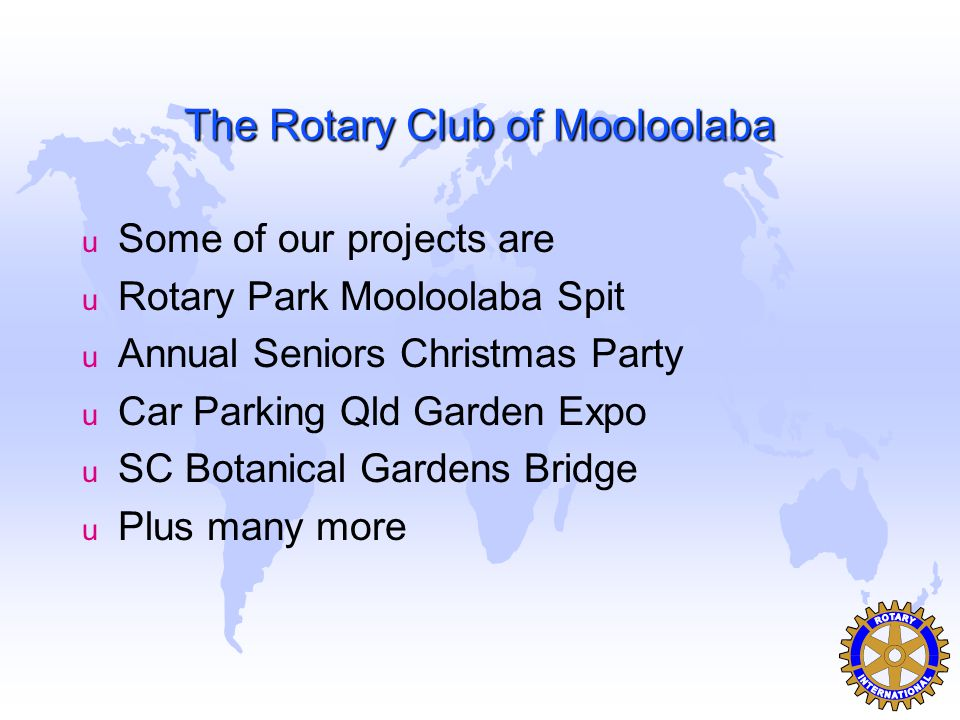 Membership There are three types of membership in a Rotary Club: u Active and Additional Active u Past Service u Honorary
