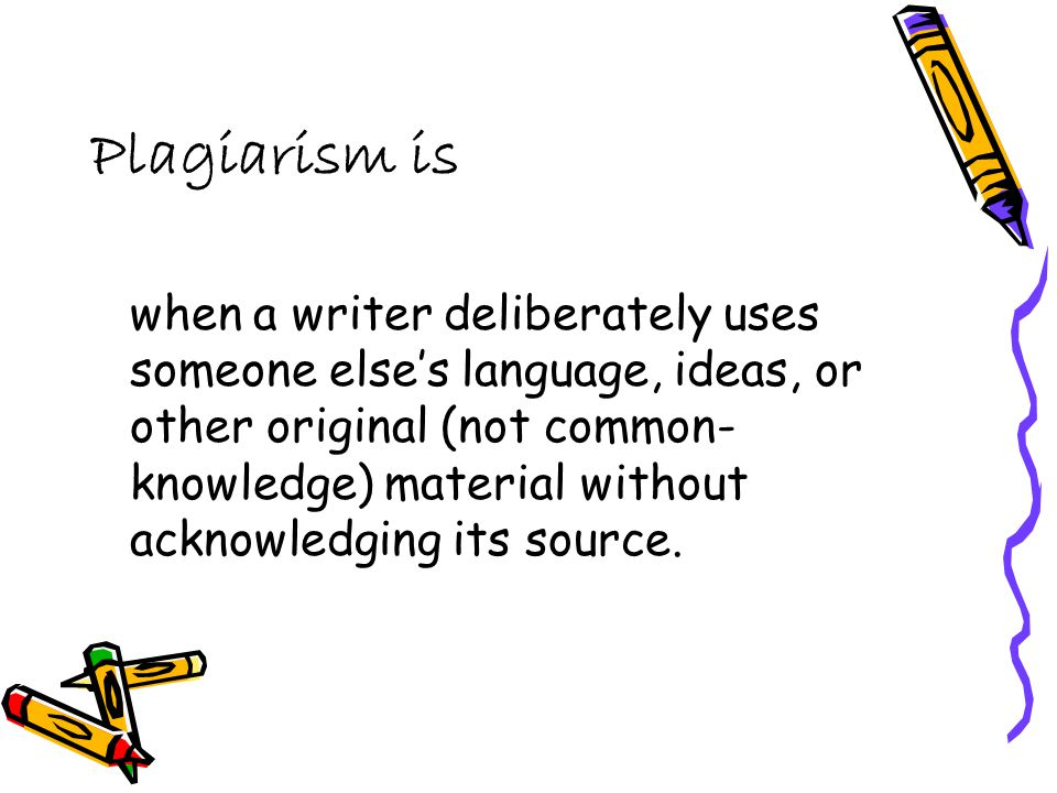 Plagiarism is submitting someone else's text as one's own OR attempting to blur the line between one's own ideas or words and those borrowed from another source.