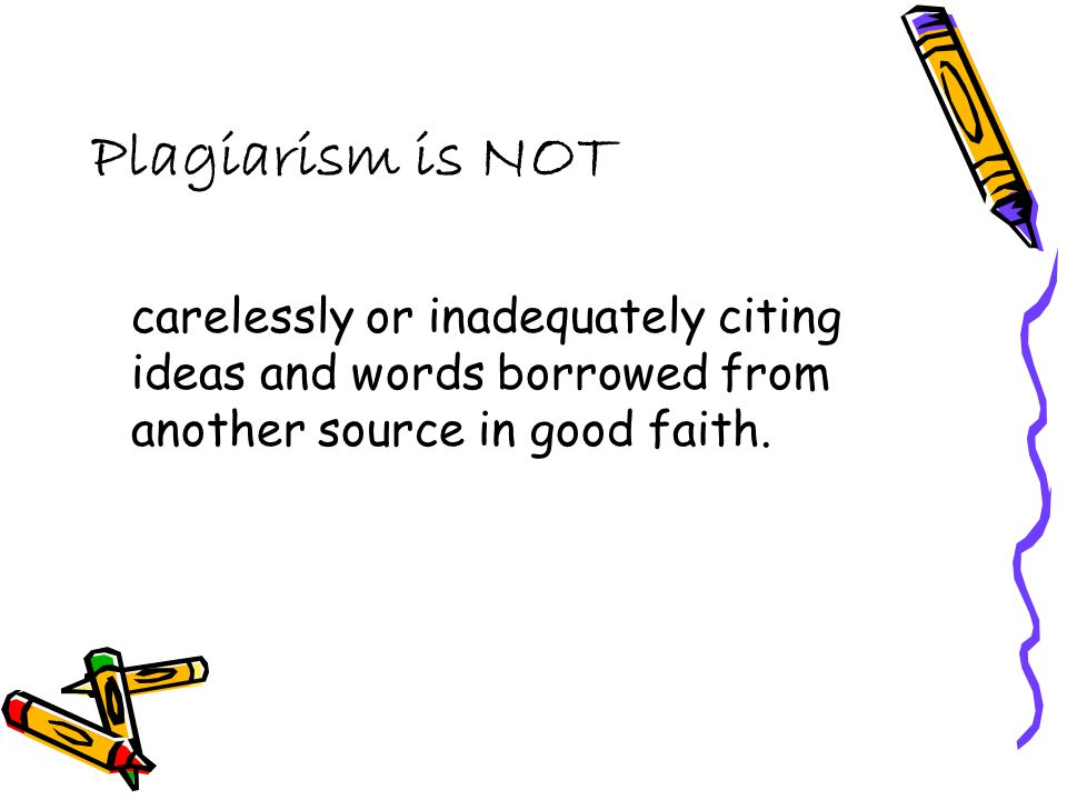 Plagiarism is bad because your work should represent your own efforts and reflect the outcomes of your learning.