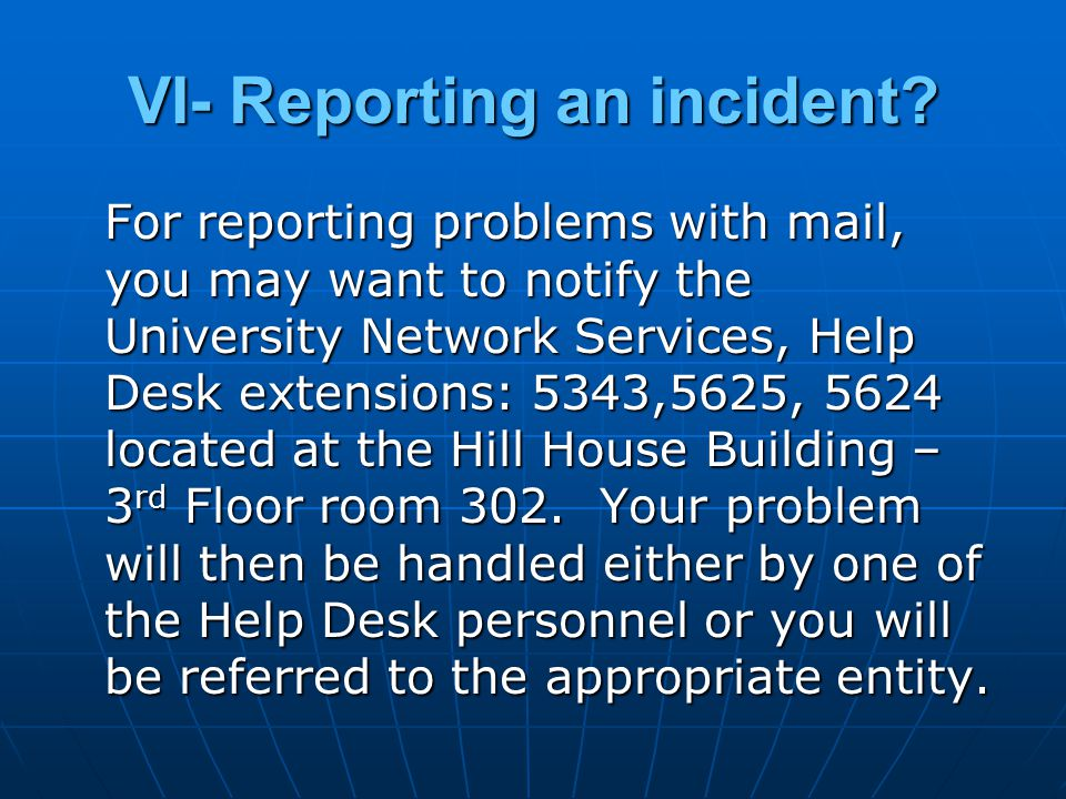 VI- Reporting an incident.